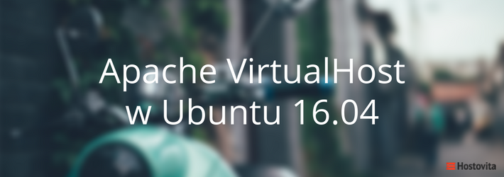 Konfiguracja Apache VirtualHost Ubuntu 16.04