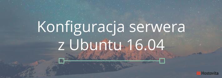 Konfiguracja serwera z Ubuntu 16.04