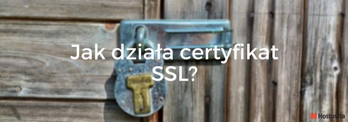 Przeczytaj artykuł o tym, jak na prawdę działa certyfikat SSL