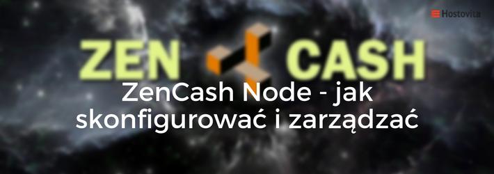 ZenCash Node - jak skonfigurować i zarządzać