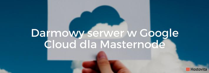 Konfiguracja darmowego serwera w Google Cloud dla Masternode