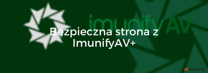 Bezpieczniejsza strona ze skanerem ImunifyAV+