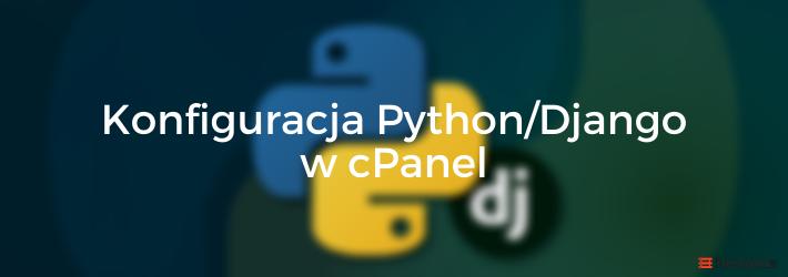 Instalacja i uruchomienie Python/Django w cPanel