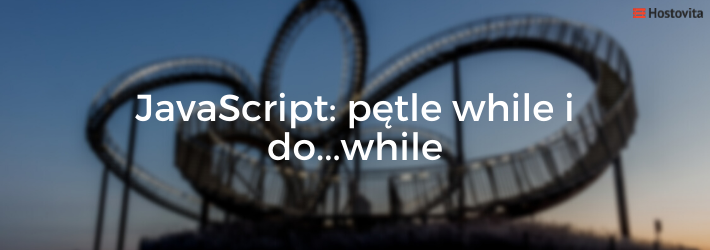 Javascript: pętle while i do...while